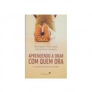 Livro: Aprendendo A Orar Com Quem Ora | Hernandes Dias Lopes