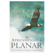 Livro: Aprendendo A Planar |  Avery T Willis Jr E Matt Willis