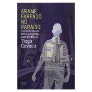 Livro: Arame Farpado No Paraiso | Tiago Cavaco
