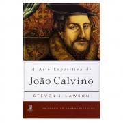 Livro: Arte Expositiva De João Calvino | Steven J. Lawson