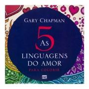 Livro: As 5 Linguagens do Amor - para Colorir | Gary Chapman