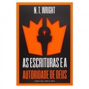 Livro: As Escrituras E A Autoridade De Deus | N. T. Wright