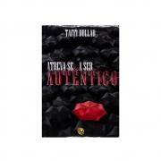Livro: Atreva-Se A Ser Autêntico | Taffi Dollar