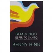 Livro: Bem Vindo Espírito Santo | Benny Hinn