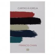 Livro: Cartas à Igreja | Francis Chan