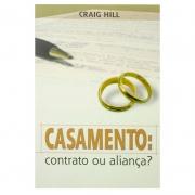 Livro: Casamento: Contrato Ou Aliança? | Craig Hill