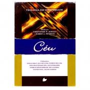 Livro: Céu - Série Teologia Em Comunidade | Christopher W. Morgan E Robert A. Peterson