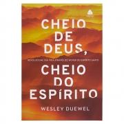 Livro: Cheio de Deus, Cheio do Espírito | Wesley L. Duewel
