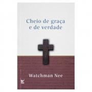 Livro: Cheio de Graça e Verdade   Watchman Nee