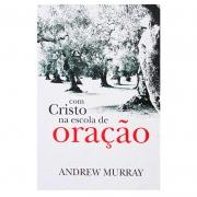 Livro: Com Cristo Na Escola De Oração | Andrew Murray