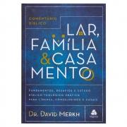 Livro: Comentário Bíblico - Lar, Família e Casamento | David Merkh