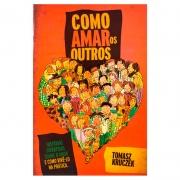 Livro: Como Amar Os Outros | Tomasz Kruczek