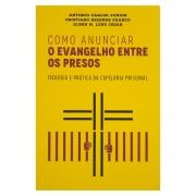 Livro: Como Anunciar o Evangelho entre Os Presos | Antônio Carlos Júnior