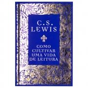 Livro: Como Cultivar Uma Vida De Leitura | C.S. Lewis