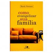Livro: Como Evangelizar Sua Família | Randy Newman