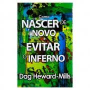 Livro: Como Nascer de Novo e Evitar o Inferno | Dag Heward-mills