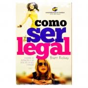 Livro: Como Ser Legal   Brett Rickey