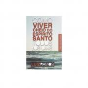 Livro: Como Viver Cheio Do Espírito Santo Todos Os Dias | Luiz Ramos