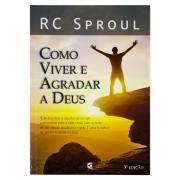 Livro: Como Viver e Agradar a Deus | R. C. Sproul