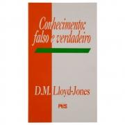 Livro: Conhecimento - Falso E Verdadeiro | D. Martyn Lloyd-jones