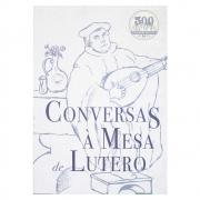 Livro: Conversas À Mesa de Lutero | Martinho Lutero