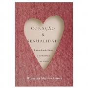 Livro: Coração E Sexualidade | Entendendo Deus, A Si Mesmo E Ao Outro | Wadislau Martins Gomes