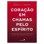 Livro: Coração Em Chamas Pelo Espírito | Wesley L. Duewel