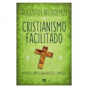 Livro: Cristianismo Facilitado | Augustus Nicodemus