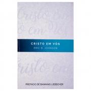 Livro: Cristo em Vós | Erick B. Johnson