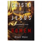 Livro: Cristo Jesus Homem   Bruce Ware