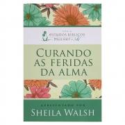 Livro: Curando As Feridas da Alma | Sheila Walsh