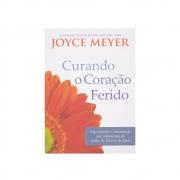 Livro: Curando O Coração Ferido | Joyce Meyer