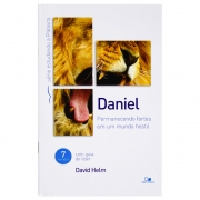 Livro : Daniel - Permanecendo Fortes Em Um Mundo Hostil | David Helm