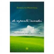 Livro: De Repente, Acordei  | Rodolfo Montosa