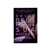Livro: Deixe Deus Escrever Sua História | Nancy Leigh Demoss Wolgemuth