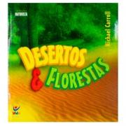 Livro: Desertos E Florestas | Coleção Natureza | Michael Carroll