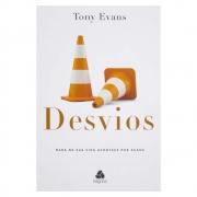 Livro: Desvios | Nada na Sua Vida Acontece por Acaso | Tony Evans