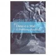Livro: Deus E O Mal | Gordon H. Clark