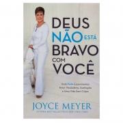 Livro: Deus Não Está Bravo Com Você | Joyce Meyer