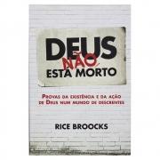 Livro: Deus Não Está Morto | Rice Broocks