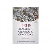 Livro: Deus Realmente Ordenou O Genocídio? | Paul Copan