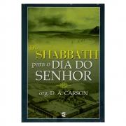 Livro: Do Shabbath Para O Dia Do Senhor | D. A. Carson