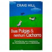 Livro: Duas Pulgas E Nenhum Cachorro | Craig Hill