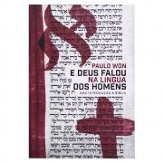 Livro: E Deus Falou na Língua dos Homens | Paulo Won