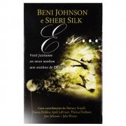 Livro: E Se... Você Juntasse Os Seus Sonhos Aos Sonhos de Deus? | Beni Johnson e Sheri Silk