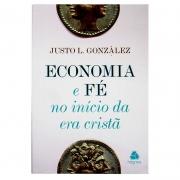 Livro: Economia E Fé No Início Da Era Cristã | Justo L. Gonzalez