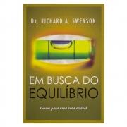 Livro: Em Busca do Equilíbrio   Dr. Richard A. Swenson
