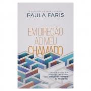 Livro: Em Direção Ao Meu Chamado | Paula Faris