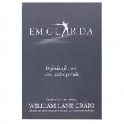 Livro: Em Guarda | William Lane Craig