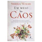Livro: Em Meio Ao Caos   Sheila Walsh